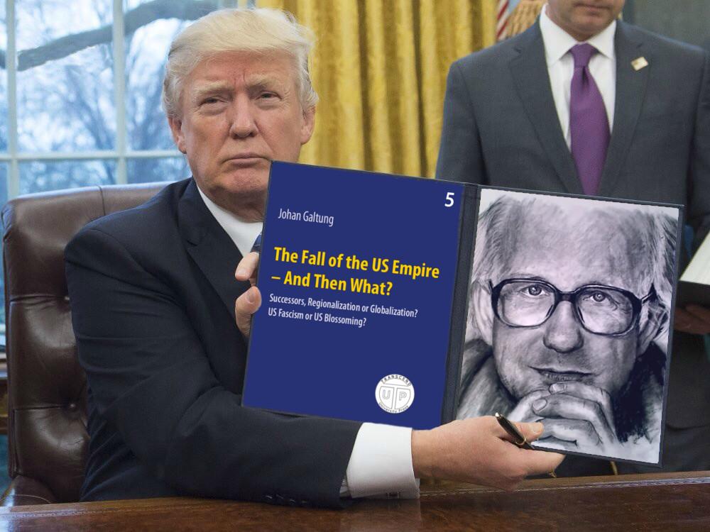 THE TRUMP PRESIDENCY by Prof. Johan Galtung - Galtung-Institut